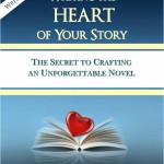 Writing the Heart of Your Story by C.S. Lakin